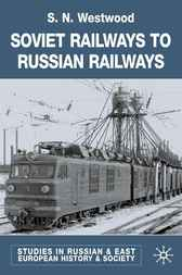 Soviet Railways to Russian Railways by J.N. Westwood