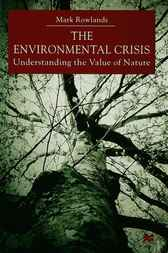 Environmental Crisis by Mark Rowlands