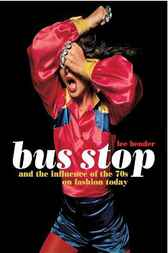 Bus Stop and the Influence of the 70s on Fashion Today by Lee Bender
