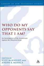Who Do My Opponents Say That I Am? by Scot McKnight