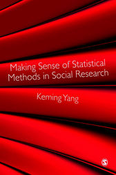 Making Sense of Statistical Methods in Social Research by Keming Yang