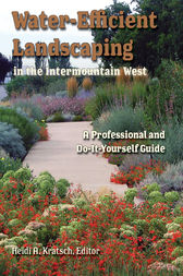 Water-Efficient Landscaping in the Intermountain West by Heidi Kratsch