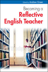 Becoming A Reflective English Teacher by Andrew Green