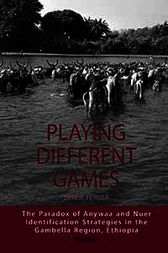 Playing Different Games by Dereje Feyissa