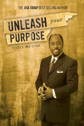 Unleash Your Purpose by Myles Munroe