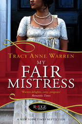My Fair Mistress: A Rouge Regency Romance by Tracy Anne Warren