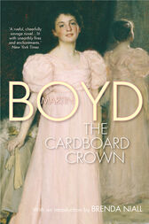 The Cardboard Crown: Text Classics by Martin Boyd