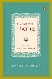 A Year with Hafiz by Hafiz;  Daniel Ladinsky