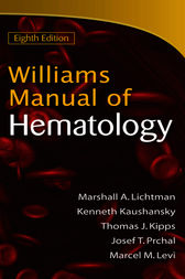 Williams Manual of Hematology, Eighth Edition by Marshall Lichtman