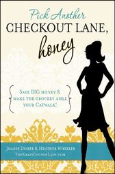 Pick Another Checkout Lane, Honey by Joanie Demer