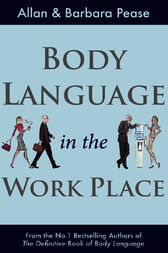 Body Language in the Workplace by Allan Pease