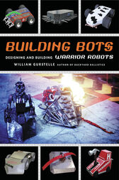 Building Bots by William Gurstelle
