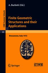 Finite Geometric Structures and their Applications by A. Barlotti