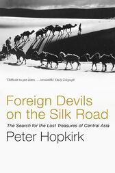 Foreign Devils on the Silk Road by Peter Hopkirk