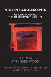 Violent Adolescents by Lynn Greenwood