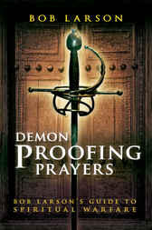Demon-Proofing Prayers by Bob Larson