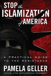 Stop the Islamization of America by Pamela Geller