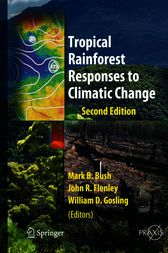 Tropical Rainforest Responses to Climatic Change by Mark Bush