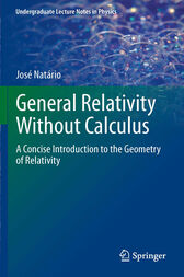 General Relativity Without Calculus by Jose Natario