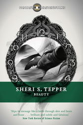 sheri s teppers novel beauty essay In sheri s teppers the gate to womens country  get started in writing a novel disrupted expectations  highlands ceol n the fierce beauty club isbn 1931412707.