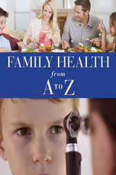 Family Health from A to Z by Brian Kinsey