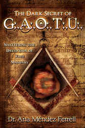 The Dark Secret of G.A.O.T.U. by Ana Mendez-Ferrell