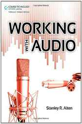 Working with Audio by Stanley R. Alten