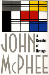 A Roomful of Hovings and Other Profiles by John McPhee