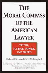 The Moral Compass of the American Lawyer by Richard A. Zitrin