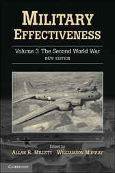 Military Effectiveness: Volume 3, The Second World War by Allan R. Millett