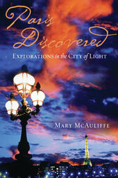 Paris Discovered by Mary McAuliffe