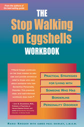 The Stop Walking on Eggshells Workbook by Randi Kreger
