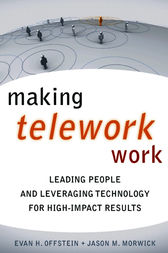 Making Telework Work by Evan  H. Offstein
