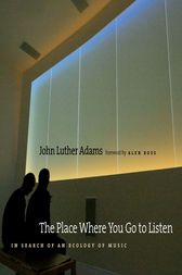 The Place Where You Go to Listen by John Luther Adams