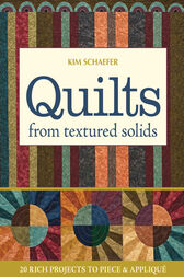 Quilts from Textured Solids by Kim Schaefer
