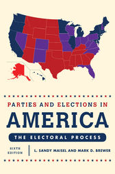 Parties and Elections in America by L. Sandy Maisel
