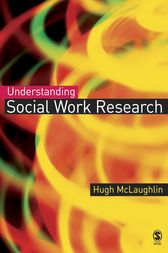 Understanding Social Work Research by Hugh McLaughlin