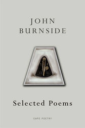 Selected Poems by John Burnside