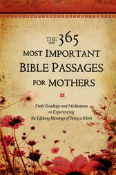 The 365 Most Important Bible Passages for Mothers by GRQ Inc.