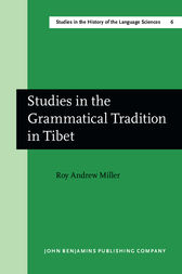 Studies in the Grammatical Tradition in Tibet by Roy Andrew Miller