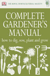RHS Complete Gardener's Manual by Dorling Kindersley Ltd