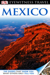 DK Eyewitness Travel Guide: Mexico by Dorling Kindersley Ltd