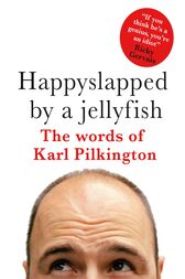 Happyslapped by a Jellyfish by Karl Pilkington