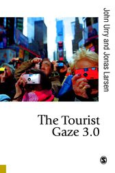 The Tourist Gaze 3.0 by John Urry