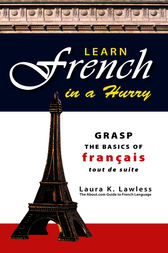 Learn French In A Hurry by Laura Lawless