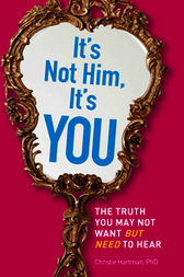 It's Not Him, It's You by Christie Hartman