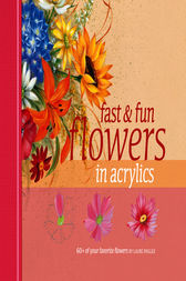 Fast & Fun Flowers in Acrylics by Laure Paillex
