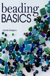 Beading Basics by Carole Rodgers