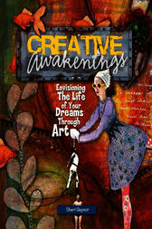 Creative Awakenings by Sheri Gaynor
