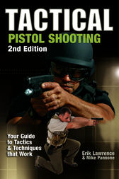 Tactical Pistol Shooting by Erik Lawrence
